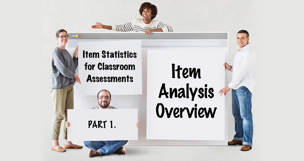 Item Statistics for Classroom Assessments : Part 1
