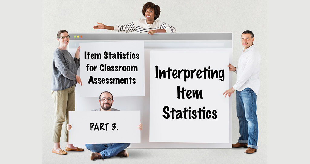 Part 3: Interpreting Item Statistics